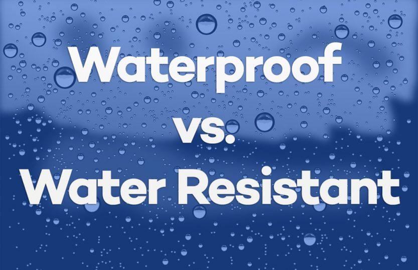 Waterproof o Water Resistant?